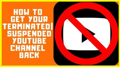 How To Get Your Terminated YouTube Account Back